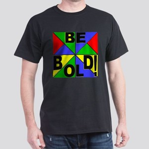Be Bold Pop Art Black T-Shirt