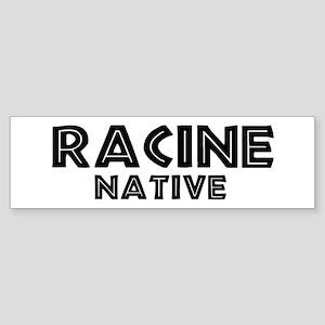 Racine Native Bumper Sticker