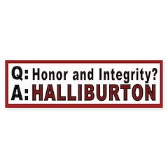Honor and Integrity? Bumper Bumper Sticker