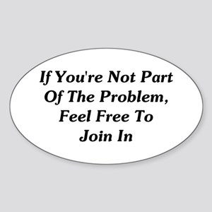 Not Part Of The Problem Sticker (Oval)