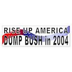 Rise Up Dump Bush Bumper Sticker
