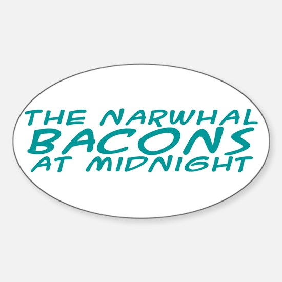 the Narwhal Bacons at Midnigh Sticker (Oval 10 pk)