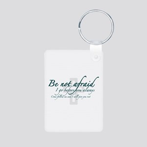 Be Not Afraid - Religious Aluminum Photo Keychain