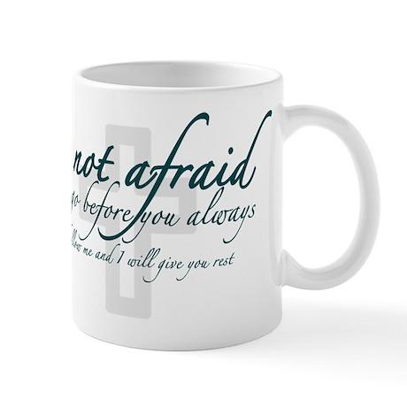 Be Not Afraid - Religious Mug