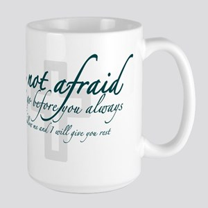 Be Not Afraid - Religious Large Mug