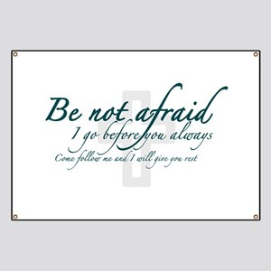 Be Not Afraid - Religious Banner