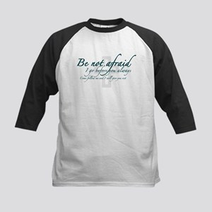 Be Not Afraid - Religious Kids Baseball Jersey