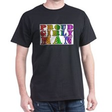Proud Girly Man Dark T-Shirt