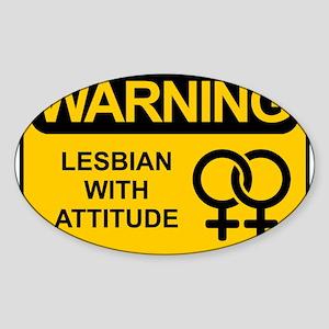 WARNING: Lesbian With Attitud Sticker (Oval)