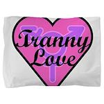 Tranny Love Pillow Sham