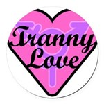 Tranny Love Round Car Magnet