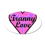 Tranny Love 35x21 Oval Wall Decal
