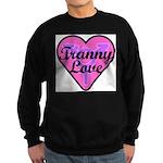 Tranny Love Sweatshirt (dark)