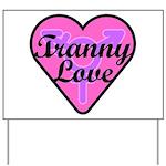 Tranny Love Yard Sign