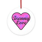Tranny Love Round Ornament