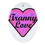 Tranny Love Oval Ornament