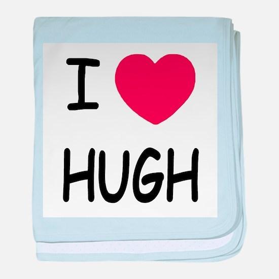 I heart hugh baby blanket