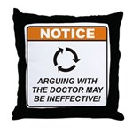 Doctor / Argue Throw Pillow