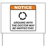 Doctor / Argue Yard Sign