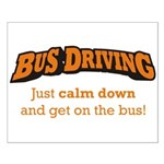 Bus Driving / Calm Down Small Poster
