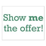 Show me the Offer Small Poster
