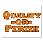 Qualify or Perish Small Poster