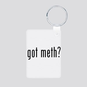 Got Meth? Aluminum Photo Keychain