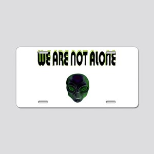 we are not alone Aluminum License Plate