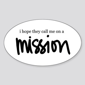 I hope the call me on a Missi Oval Sticker