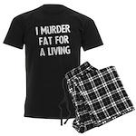 I murder fat for a living Men's Dark Pajamas