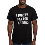 I murder fat for a living Men's Fitted T-Shirt (da