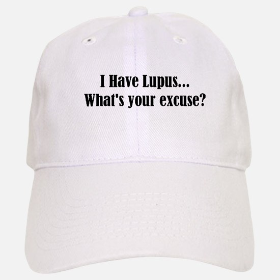 I Have Lupus... What's Your E Baseball Baseball Cap