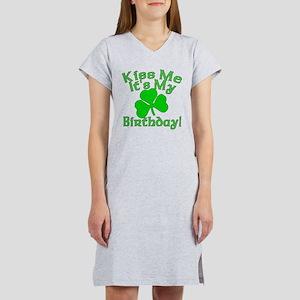 Kiss Me It's My Irish Birthday Women's Nightshirt
