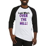 Look Who's Over the Hill Baseball Jersey