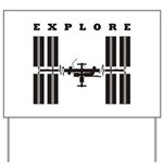 ISS / Explore Yard Sign
