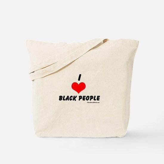I love black people Tote Bag