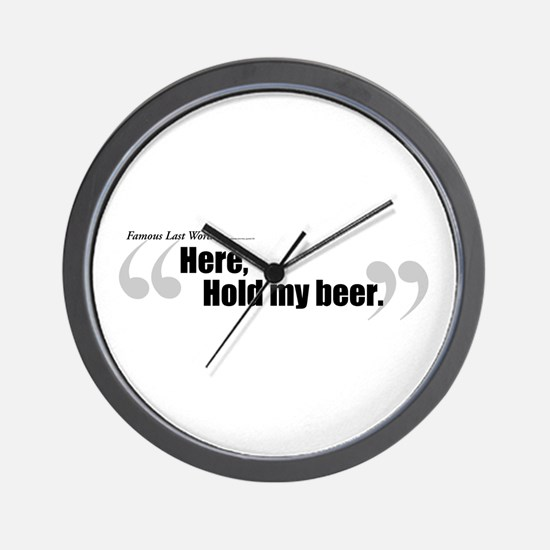 Here, Hold My Beer. Wall Clock