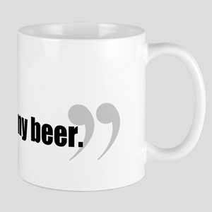 Here, Hold My Beer. Mug