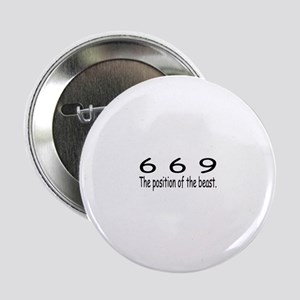 """""""669 - Position Of The Beast"""" Button"""