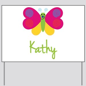 Kathy The Butterfly Yard Sign