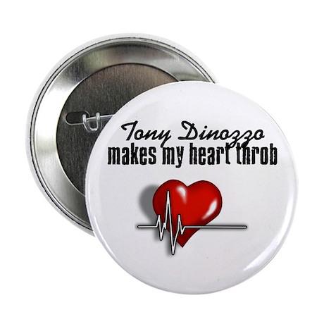 """Tony Dinozzo makes my heart throb 2.25"""" Button (10"""