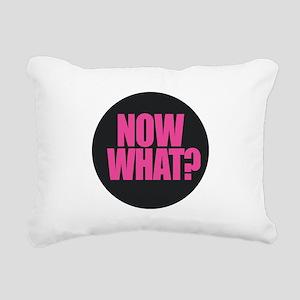 Now What Rectangular Canvas Pillow