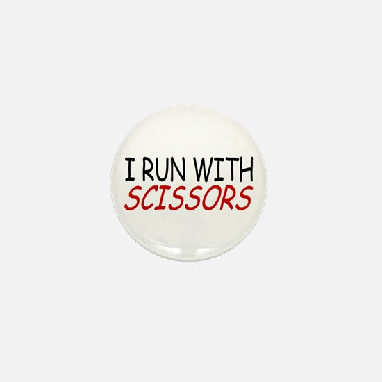 """I Run With Scissors"" Mini Button"