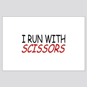 """""""I Run With Scissors"""" Large Poster"""