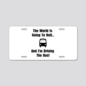 Bus To Hell Aluminum License Plate