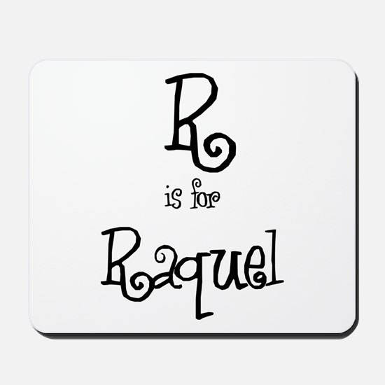 R Is For Raquel Mousepad