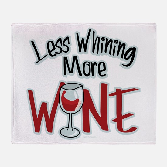 Less Whining More Wine Throw Blanket
