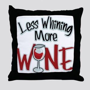 Less Whining More Wine Throw Pillow