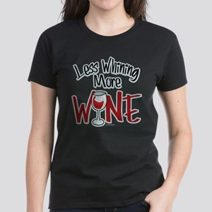 Less Whining More Wine Women's Dark T-Shirt