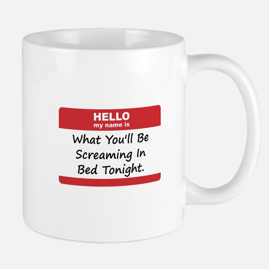 Hello My Name Is In Bed Mug